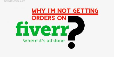 Why I'm Not Getting Orders On Fiverr?